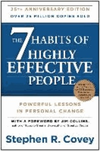 Stephen Covey - The 7 Habits of Highly Effective People - Anniversary Edition.