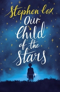 Stephen Cox - Our Child of the Stars - the most magical, bewitching book of the year.