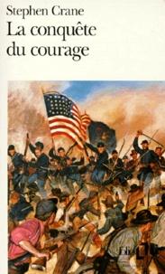 Stephen Crane - La Conquête du courage - Épisode de la guerre de Sécession.