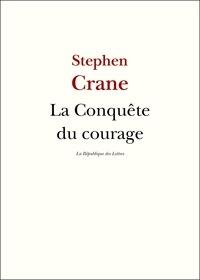 Stephen Crane - La Conquête du courage.