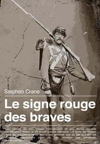 Stephen Crane - Le signe rouge des braves.