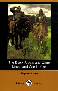 Stephen Crane - The Black Riders and Other Lines and War is Kind.
