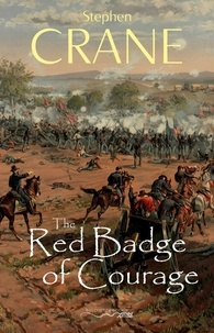 Stephen Crane - The Red Badge of Courage.