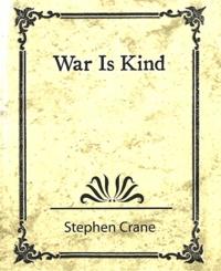 Stephen Crane - War Is Kind.