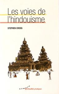 Stephen Cross - Les voies de l'hindouisme.