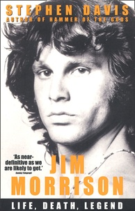 Stephen Davis - Jim Morrison - Life, Death, legend.
