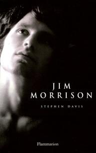 Stephen Davis - Jim Morrison - Vie, mort, légende.