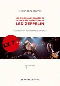 Stephen Davis - LZ-'75 - Les Chroniques égarées de la tournée américaine de Led Zeppelin.