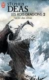 Stephen Deas - Les rois-dragons Tome 2 : Le Roi des Cimes.