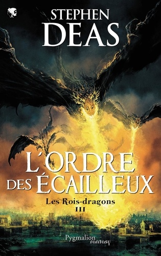 Les rois-dragons Tome 3 L'Ordre des écailleux