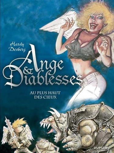 Stephen Desberg et Marc Hardy - Ange & Diablesses Tome 1 : Au plus haut des cieux.