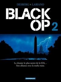 Stephen Desberg et Hugues Labiano - Black Op Tome 2 : .