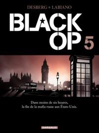 Stephen Desberg et Hugues Labiano - Black Op Tome 5 : .