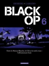 Stephen Desberg et Hugues Labiano - Black Op Tome 6 : .