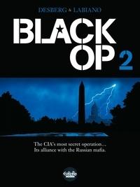 Stephen Desberg et Hugues Labiano - Black Op - Volume 2.