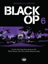 Stephen Desberg et  Hugues Labiano - Black Op - Volume 6.