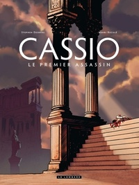 Stephen Desberg et Henri Reculé - Cassio Tome 1 : Le premier assassin.