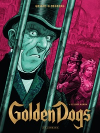 Stephen Desberg et  Griffo - Golden Dogs Tome 3 : Le juge Aaron.