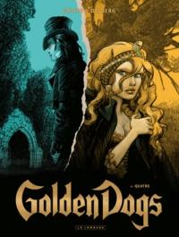 Stephen Desberg et  Griffo - Golden Dogs Tome 4 : Quatre.