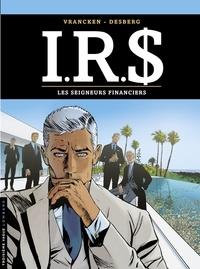 Stephen Desberg et  Vrancken - I.R.$ - tome 19 - Les Seigneurs financiers - Les Seigneurs financiers.