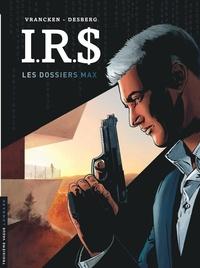 Stephen Desberg et Bernard Vrancken - IRS  : Les dossiers Max.