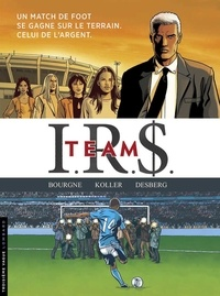 Stephen Desberg et Marc Bourgne - IRS Team Intégrale : Tome 1, Football connection ; Tome 2, Wags ; Tome 3, Goal Business ; Tome 4, Le dernier tir.