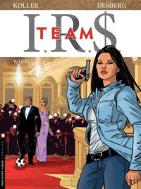 Stephen Desberg et Daniel Koller - IRS Team Tome 2 : Wags.