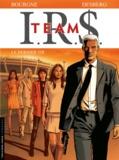 Stephen Desberg et Marc Bourgne - IRS Team Tome 4 : Le dernier tir.