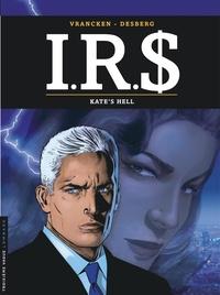 Stephen Desberg et Bernard Vrancken - IRS Tome 18 : Kate's hell.