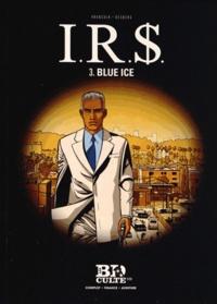 Stephen Desberg et Bernard Vrancken - IRS Tome 3 : Blue ice.