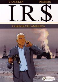 Stephen Desberg et Bernard Vrancken - IRS Tome 5 : Corporate America.