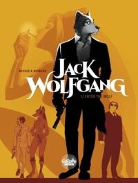 Stephen Desberg et Henri Reculé - Jack Wolfgang 1. Enter the Wolf - Enter the Wolf.