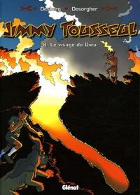 Stephen Desberg et Daniel Desorgher - Jimmy Tousseul Tome 8 : Le Visage de Dieu.