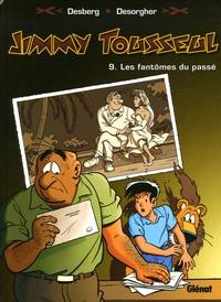Stephen Desberg et Daniel Desorgher - Jimmy Tousseul Tome 9 : Les Fantômes du passé.