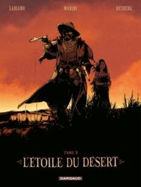 Stephen Desberg et Hugues Labiano - L'étoile du désert Tome 3 : .