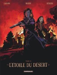 Stephen Desberg et Hugues Labiano - L'étoile du désert Tome 4 : .