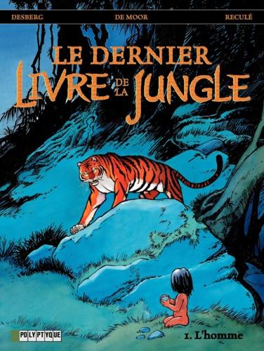 Le dernier Livre de la Jungle Tome 1 L'Homme