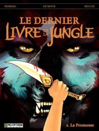 Stephen Desberg et Johan De Moor - Le dernier Livre de la Jungle Tome 2 : La Promesse.