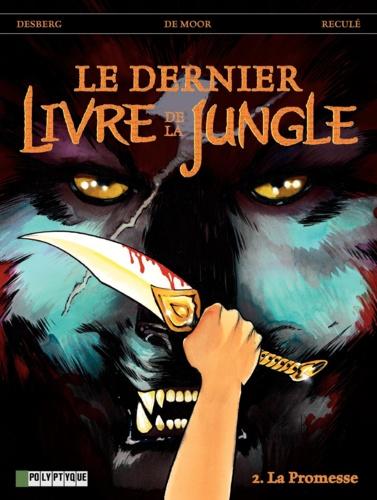 Le dernier Livre de la Jungle Tome 2 La Promesse
