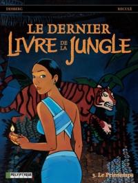 Stephen Desberg et Henri Reculé - Le dernier Livre de la Jungle Tome 3 : Le Printemps.