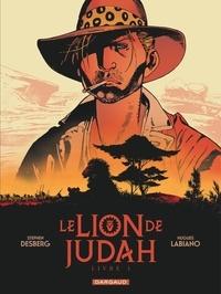 Stephen Desberg et Hugues Labiano - Le Lion de Judah Tome 1 : .