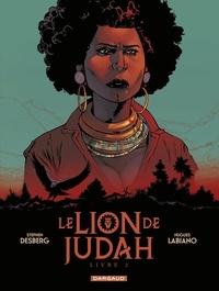 Stephen Desberg et Hugues Labiano - Le Lion de Judah - Tome 2.