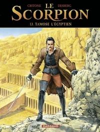 Stephen Desberg et Luigiuigi Luigi - Le Scorpion - tome 13 - Tamose l'Égyptien.