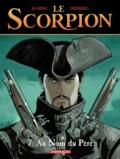 Stephen Desberg et  Marini - Le Scorpion Tome 7 : Au nom du père.