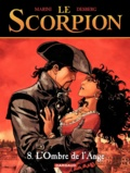 Stephen Desberg et  Marini - Le Scorpion Tome 8 : L'Ombre de l'Ange.