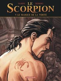 Stephen Desberg et Enrico Marini - Le Scorpion Tome 9 : Le masque de la vérité.