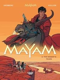 Stephen Desberg et Koller Daniel - Mayam - Volume 2 - The Desert's Tears - The Desert's Tears.