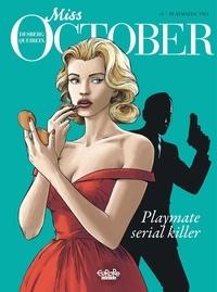 Stephen Desberg et Queireix Alain - Miss October 1. Playmates, 1961 - Playmates, 1961.