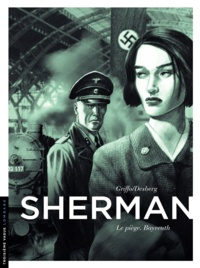 Stephen Desberg et  Griffo - Sherman Tome 4 : Le piège, Bayreuth.