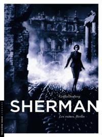 Stephen Desberg et  Griffo - Sherman Tome 5 : Les ruines, Berlin.